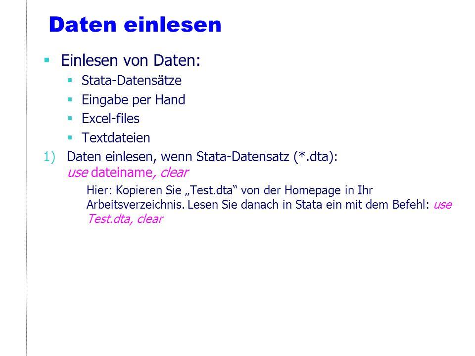 Daten einlesen Einlesen von Daten: Stata-Datensätze Eingabe per Hand
