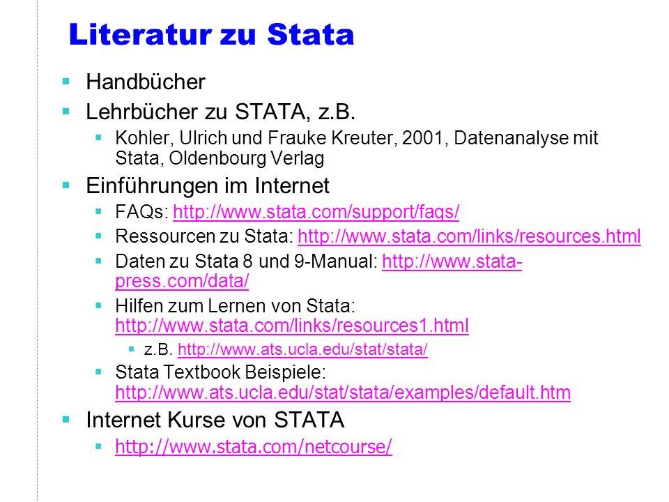 Literatur zu Stata Handbücher Lehrbücher zu STATA, z.B.