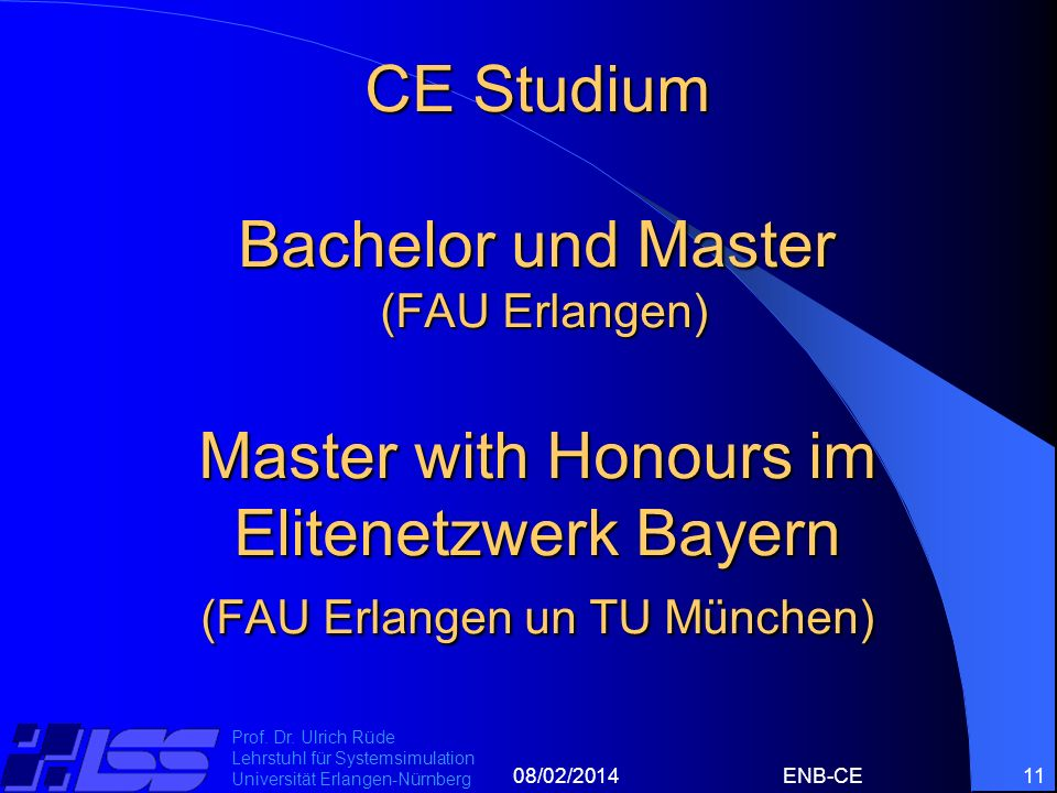 CE Studium Bachelor und Master (FAU Erlangen) Master with Honours im Elitenetzwerk Bayern (FAU Erlangen un TU München)