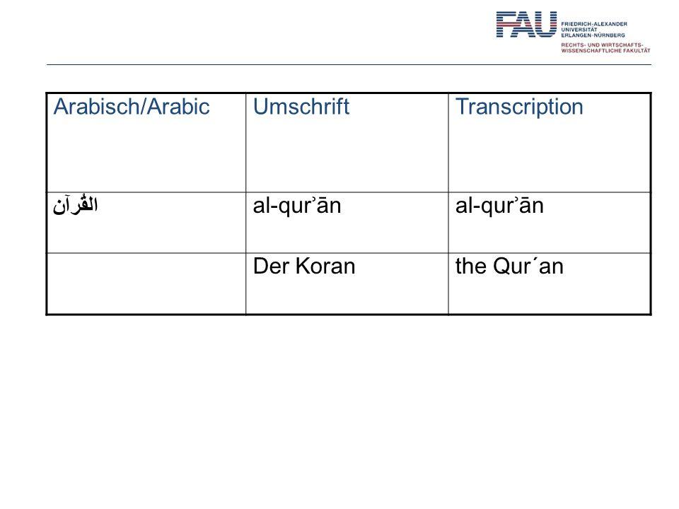 Arabisch/Arabic Umschrift Transcription القُرآن al-qurʾān Der Koran the Qur´an