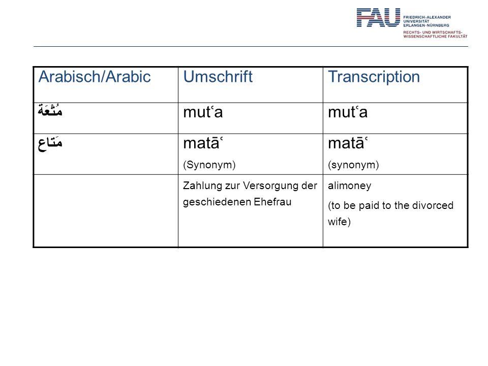 Arabisch/Arabic Umschrift Transcription مُتْعَة mutʿa مَتاع matāʿ