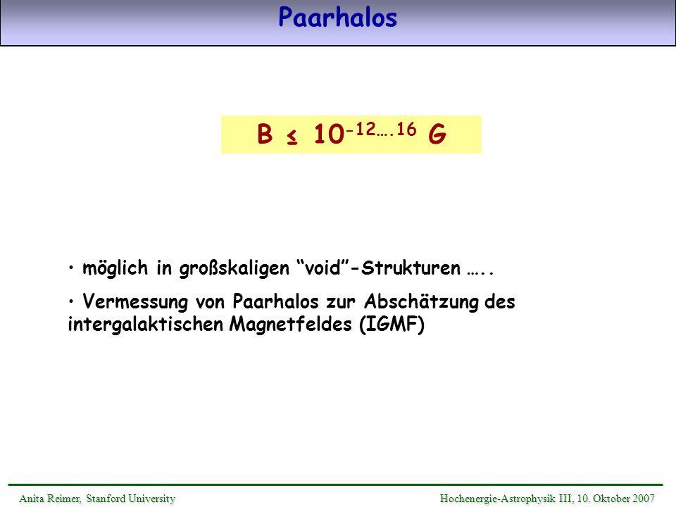 Paarhalos B ≤ 10-12….16 G. möglich in großskaligen void -Strukturen …..