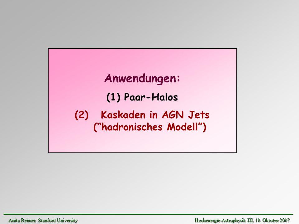 (2) Kaskaden in AGN Jets ( hadronisches Modell )