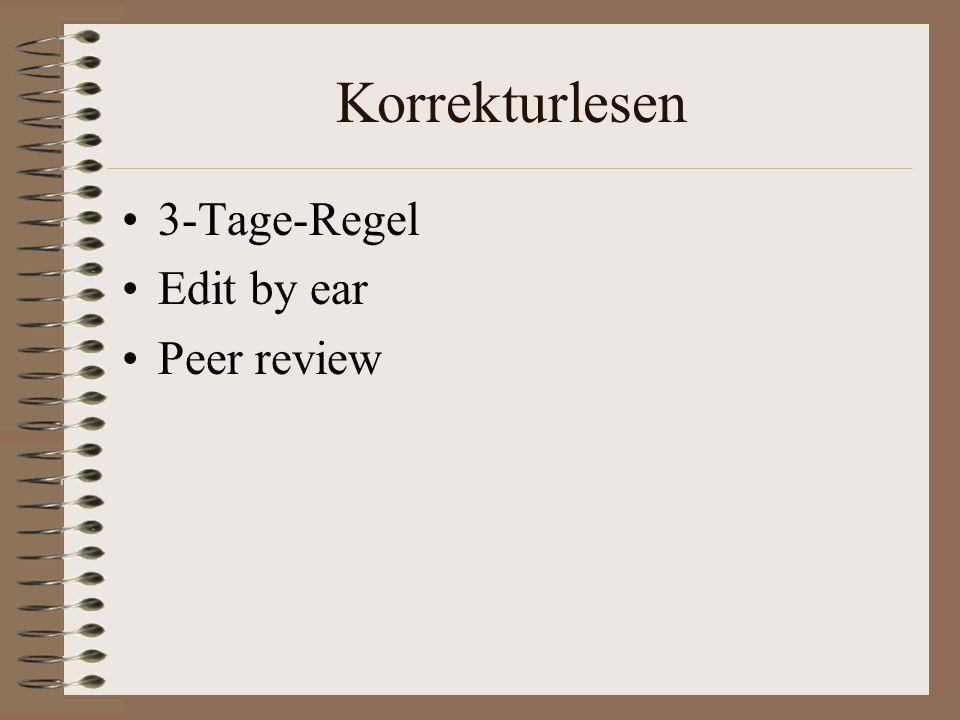 Korrekturlesen 3-Tage-Regel Edit by ear Peer review