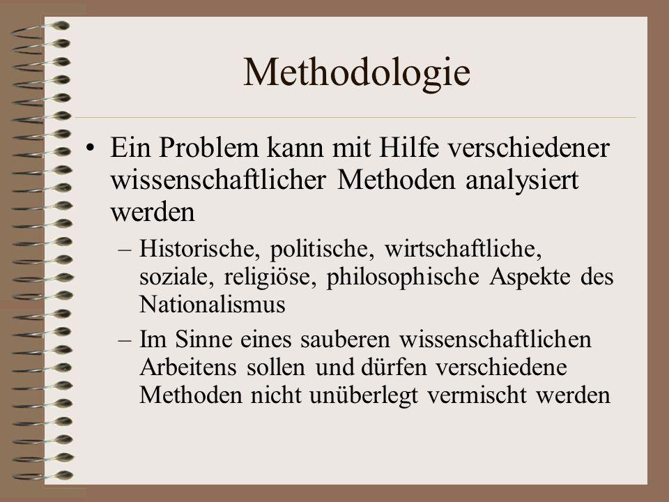 Methodologie Ein Problem kann mit Hilfe verschiedener wissenschaftlicher Methoden analysiert werden.