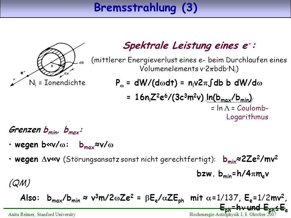 Bremsstrahlung (3) Spektrale Leistung eines e-:
