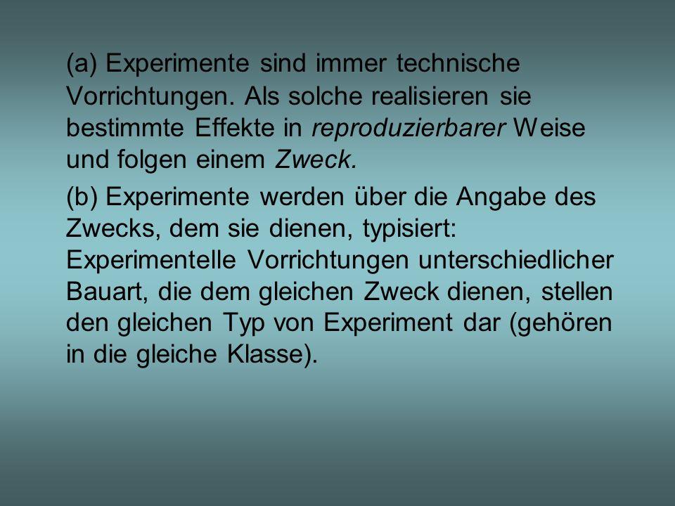 (a) Experimente sind immer technische Vorrichtungen