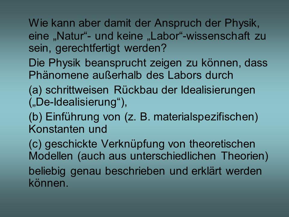 """Wie kann aber damit der Anspruch der Physik, eine """"Natur - und keine """"Labor -wissenschaft zu sein, gerechtfertigt werden"""