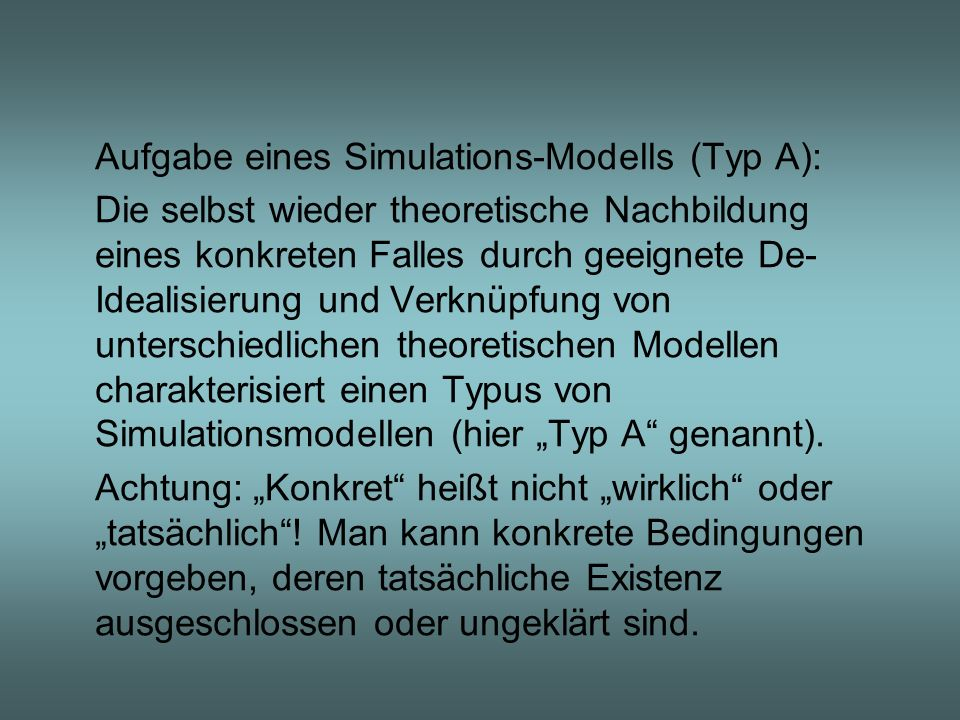 Aufgabe eines Simulations-Modells (Typ A):
