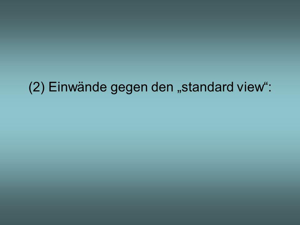 """(2) Einwände gegen den """"standard view :"""