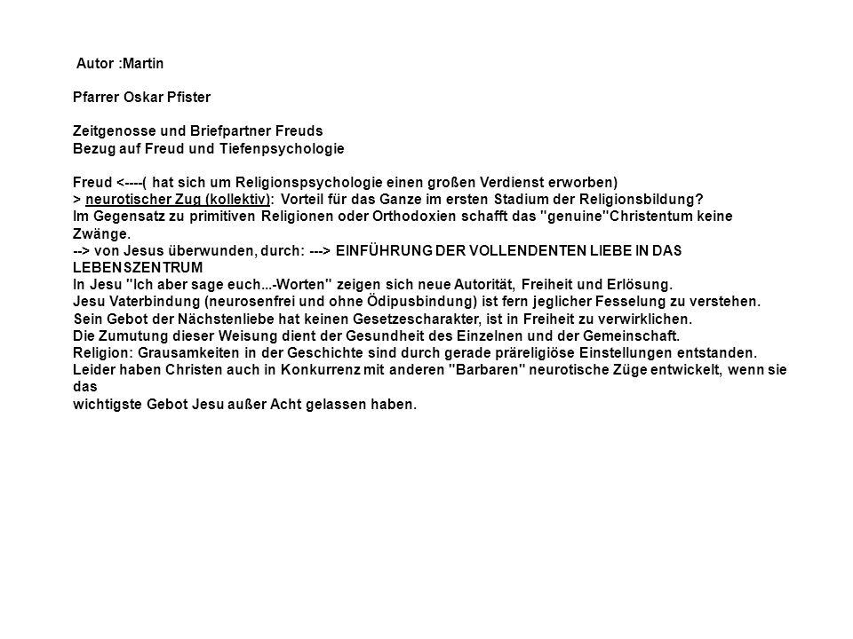 Autor :MartinPfarrer Oskar Pfister. Zeitgenosse und Briefpartner Freuds. Bezug auf Freud und Tiefenpsychologie.
