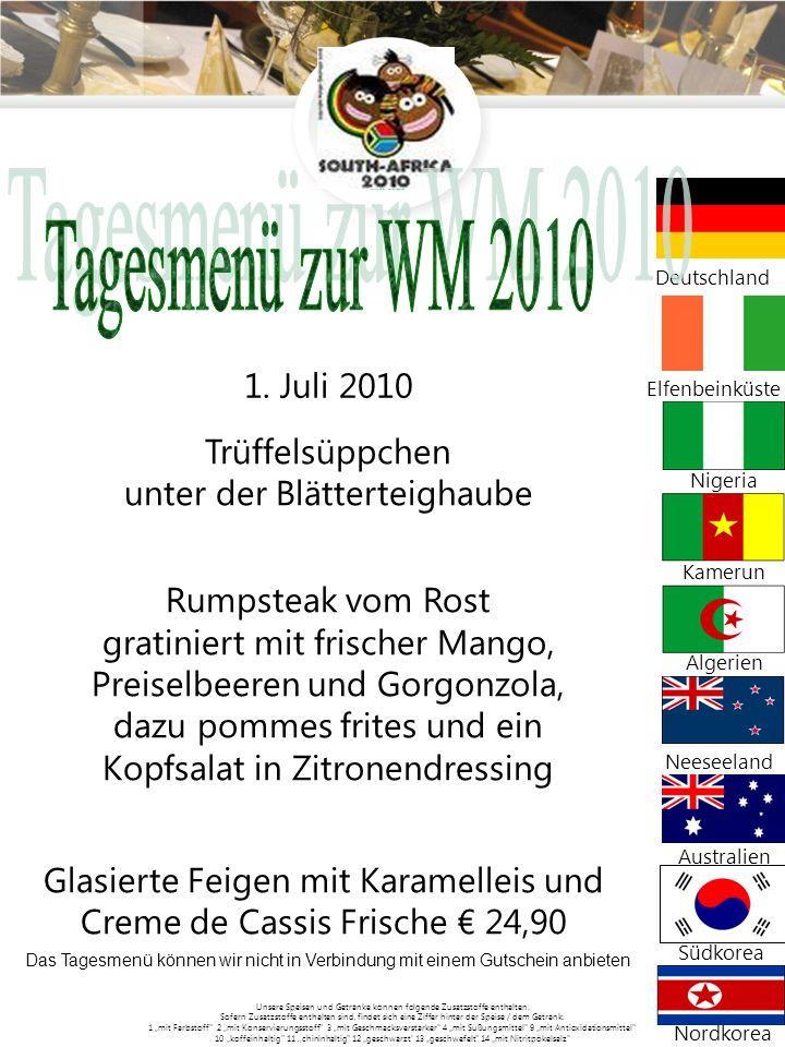 Tagesmenü zur WM 2010 Trüffelsüppchen Rumpsteak vom Rost