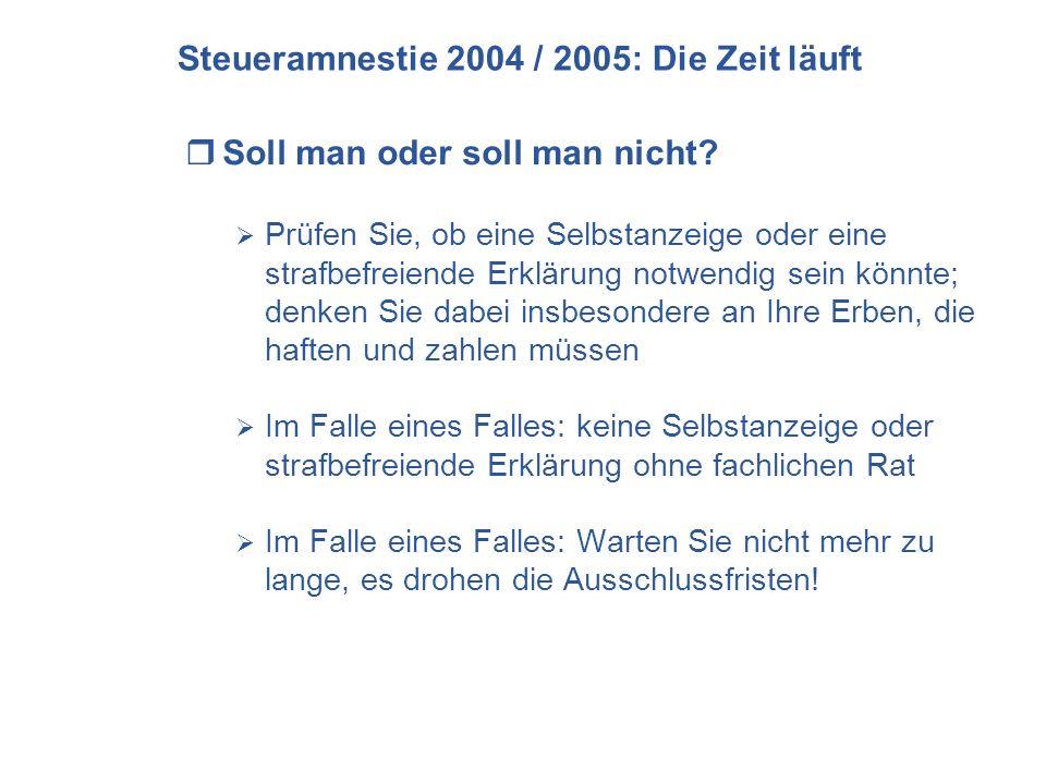 Steueramnestie 2004 / 2005: Die Zeit läuft