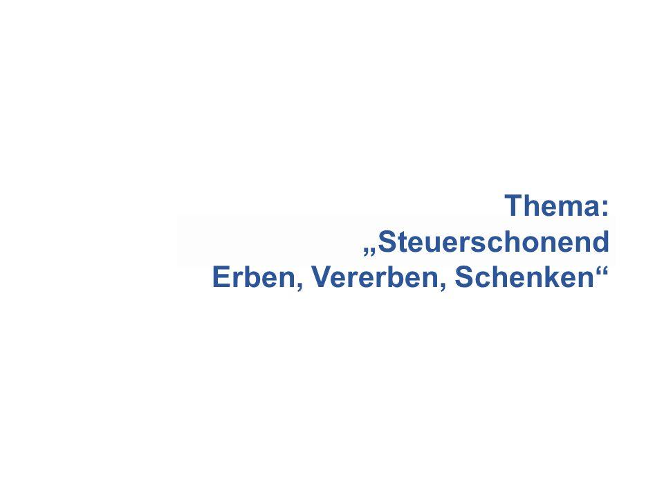 """Thema: """"Steuerschonend Erben, Vererben, Schenken"""