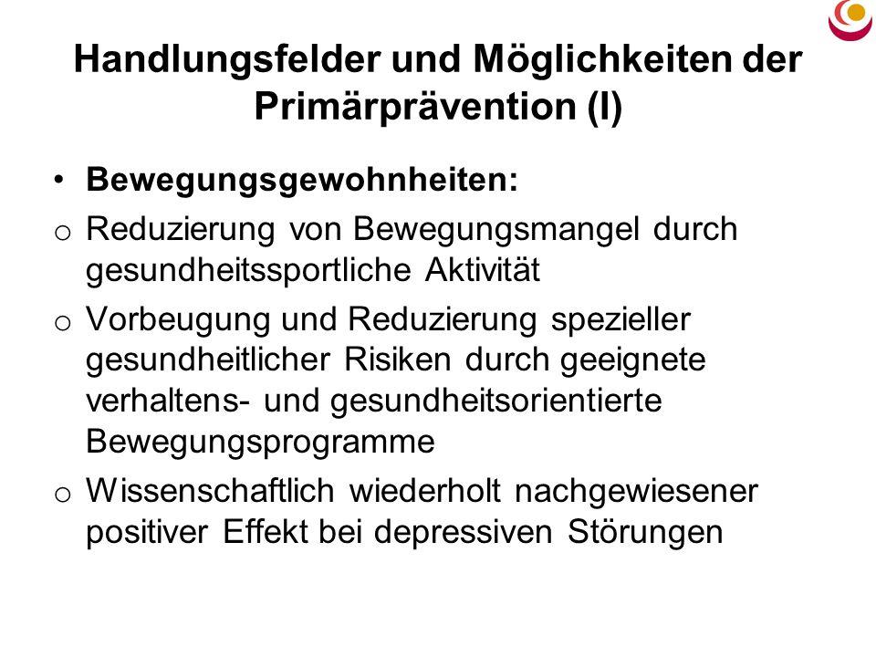 Handlungsfelder und Möglichkeiten der Primärprävention (I)
