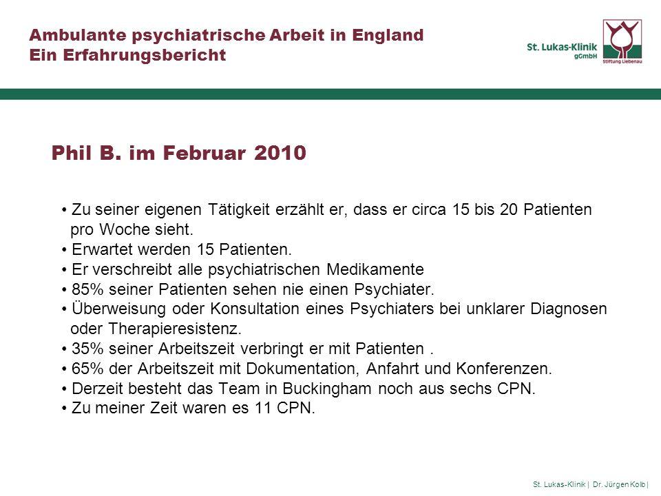 Phil B. im Februar 2010 Zu seiner eigenen Tätigkeit erzählt er, dass er circa 15 bis 20 Patienten pro Woche sieht.