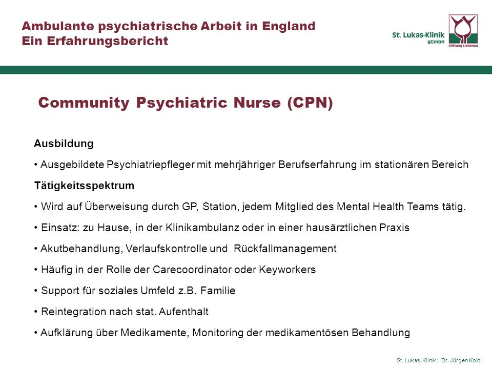 Community Psychiatric Nurse (CPN)