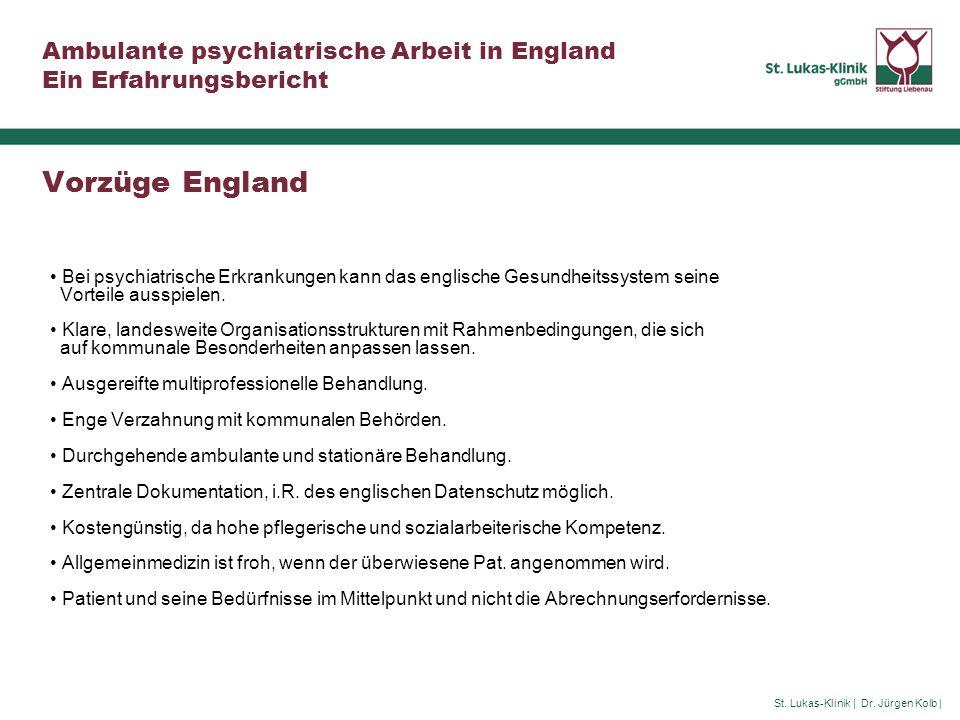 Vorzüge England Bei psychiatrische Erkrankungen kann das englische Gesundheitssystem seine. Vorteile ausspielen.
