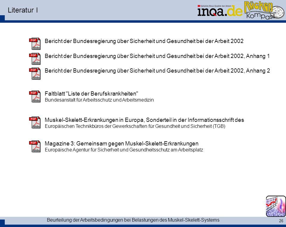 Literatur I Bericht der Bundesregierung über Sicherheit und Gesundheit bei der Arbeit 2002.