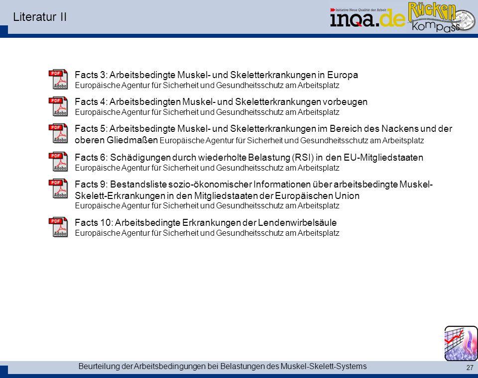 Literatur II Facts 3: Arbeitsbedingte Muskel- und Skeletterkrankungen in Europa.