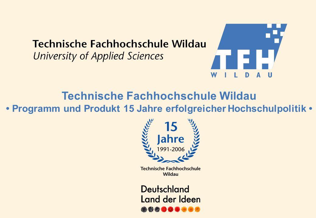 Technische Fachhochschule Wildau • Programm und Produkt 15 Jahre erfolgreicher Hochschulpolitik •