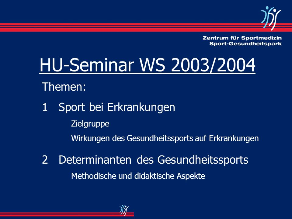 HU-Seminar WS 2003/2004 Themen: 1 Sport bei Erkrankungen
