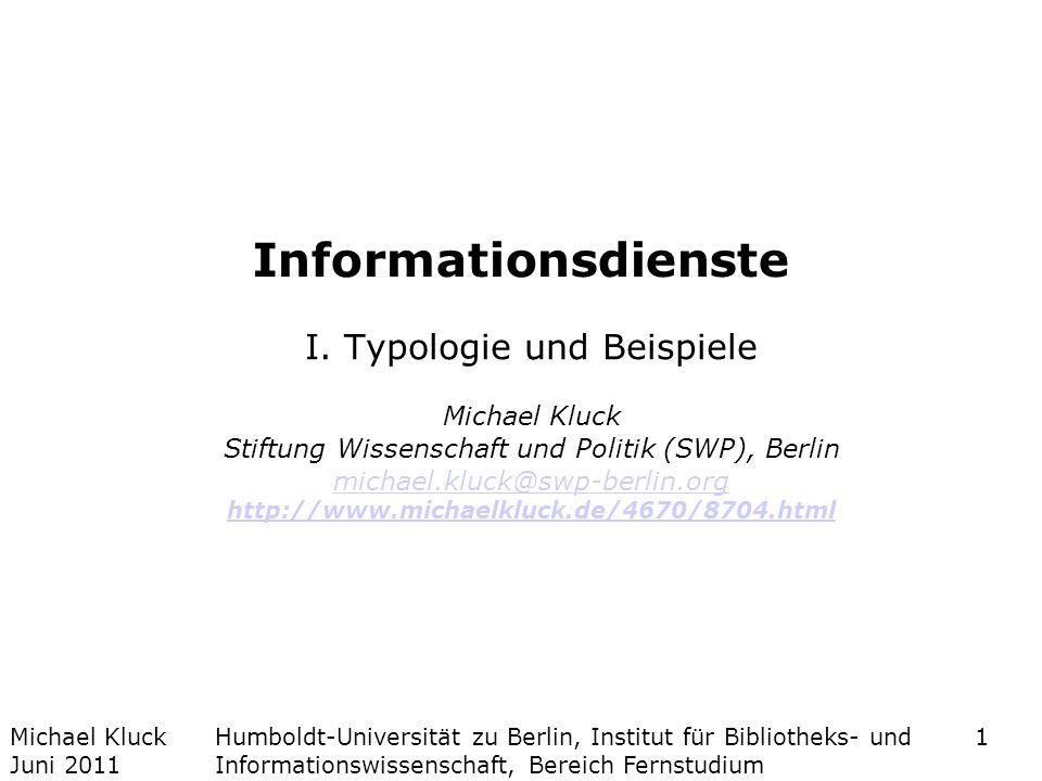 Informationsdienste I. Typologie und Beispiele Michael Kluck