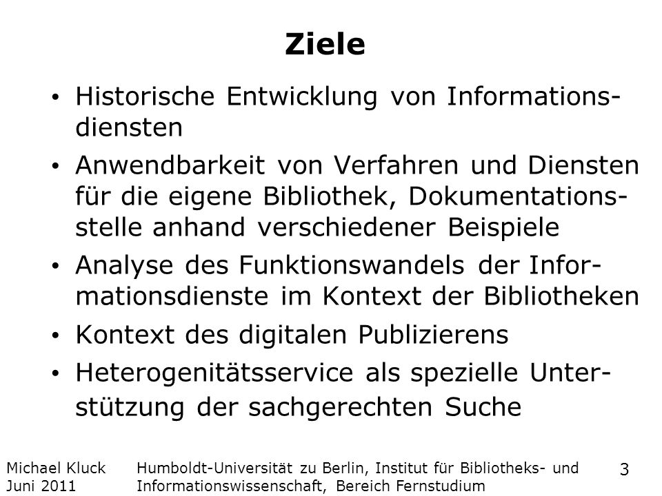 Ziele Historische Entwicklung von Informations- diensten
