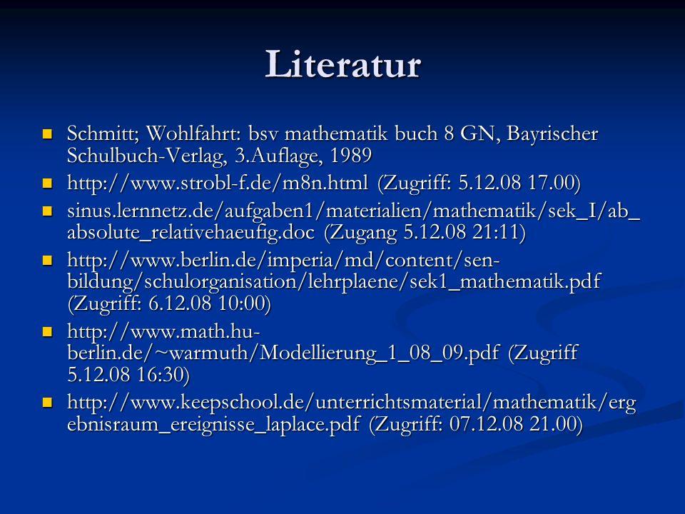 Literatur Schmitt; Wohlfahrt: bsv mathematik buch 8 GN, Bayrischer Schulbuch-Verlag, 3.Auflage, 1989.