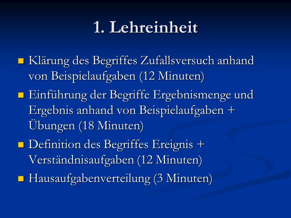 1. Lehreinheit Klärung des Begriffes Zufallsversuch anhand von Beispielaufgaben (12 Minuten)