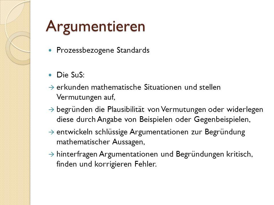 Argumentieren Prozessbezogene Standards Die SuS: