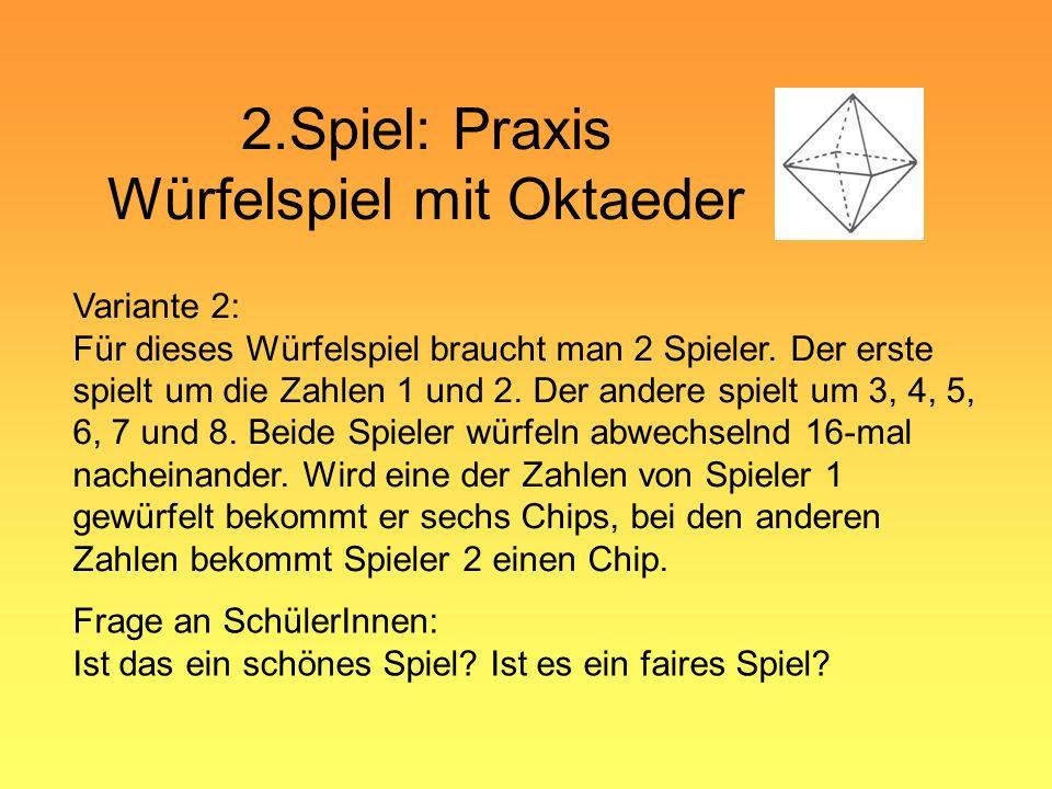 2.Spiel: Praxis Würfelspiel mit Oktaeder