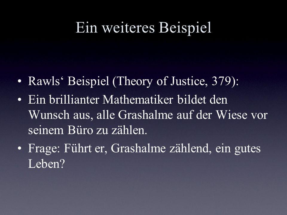 Ein weiteres Beispiel Rawls' Beispiel (Theory of Justice, 379):