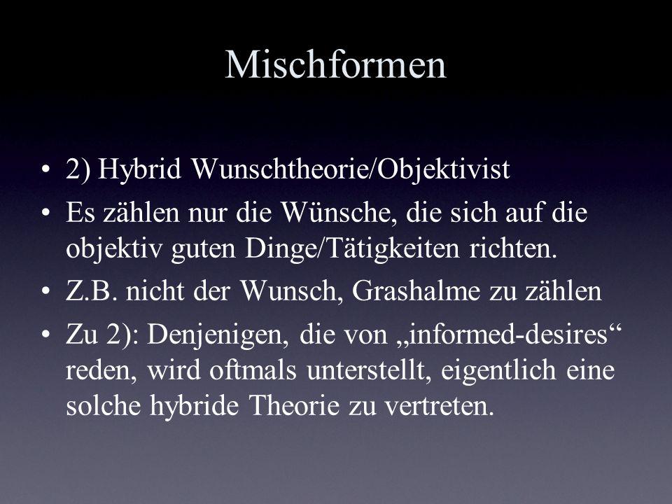 Mischformen 2) Hybrid Wunschtheorie/Objektivist