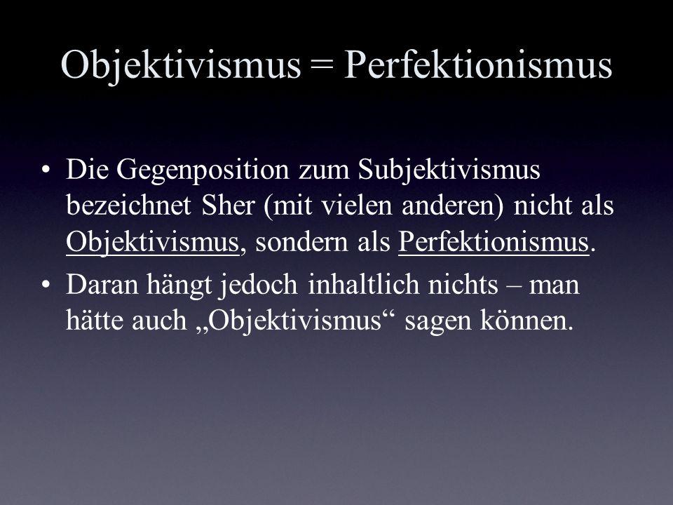 Objektivismus = Perfektionismus