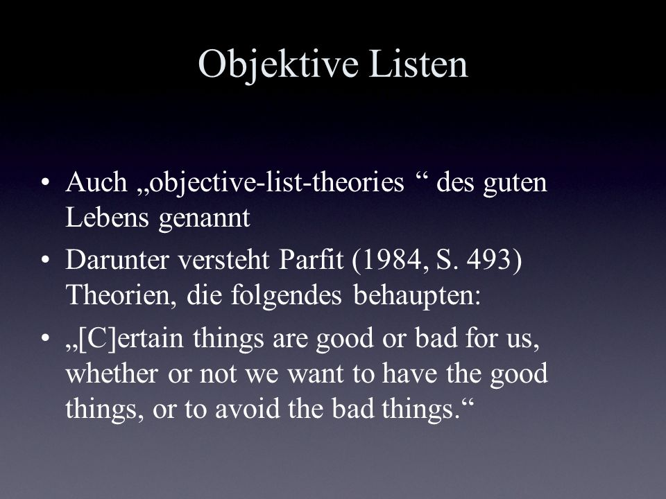 "Objektive Listen Auch ""objective-list-theories des guten Lebens genannt."
