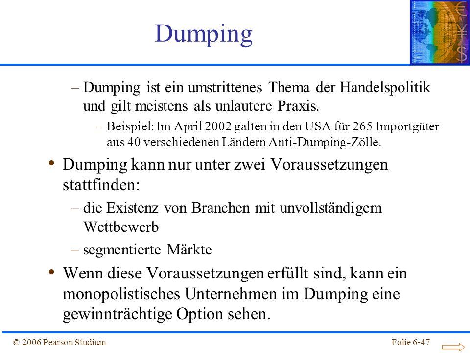 Dumping Dumping kann nur unter zwei Voraussetzungen stattfinden: