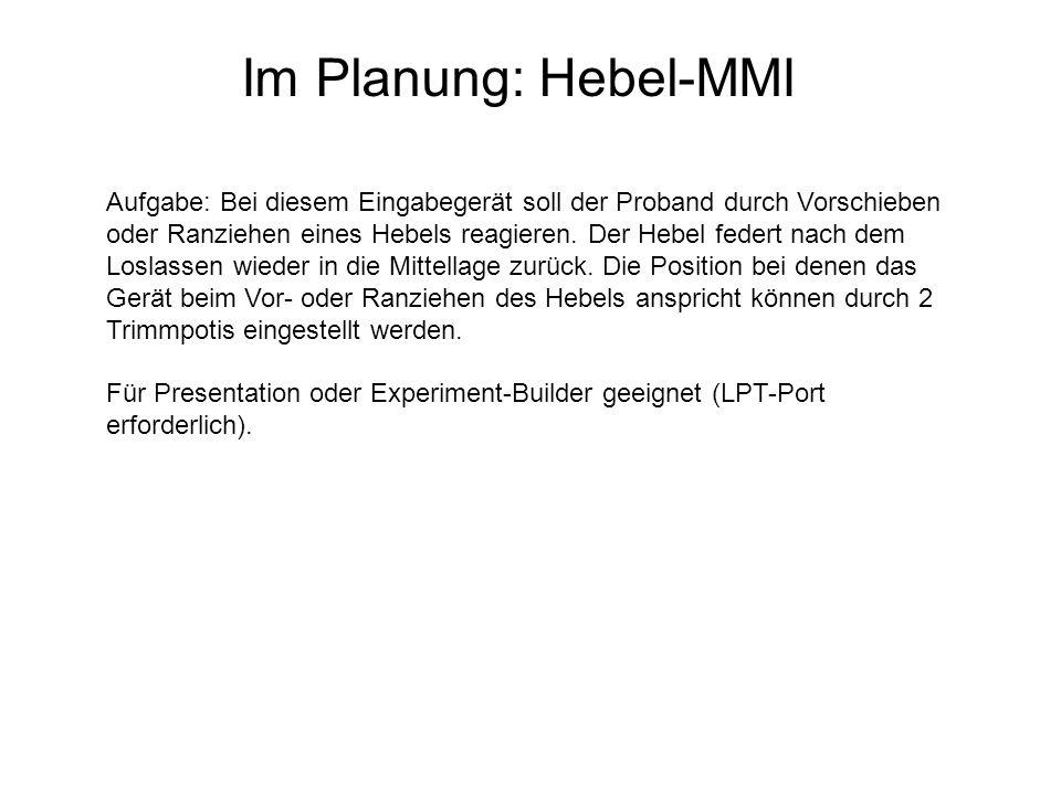 Im Planung: Hebel-MMI