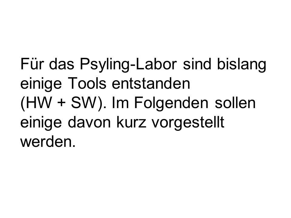 Für das Psyling-Labor sind bislang einige Tools entstanden (HW + SW)