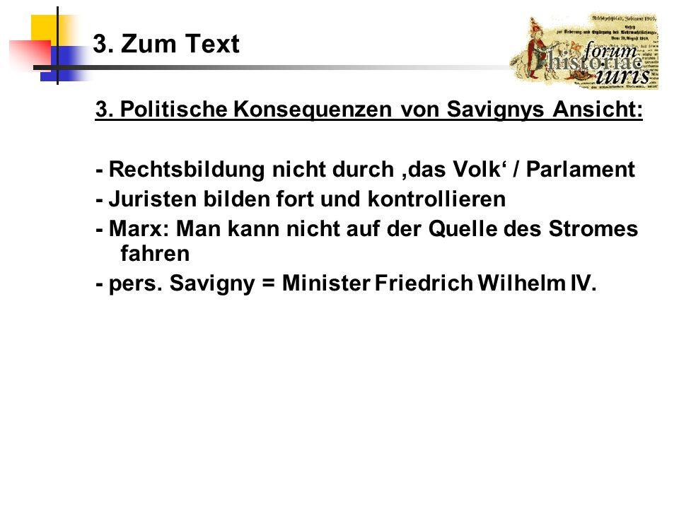 3. Zum Text 3. Politische Konsequenzen von Savignys Ansicht: