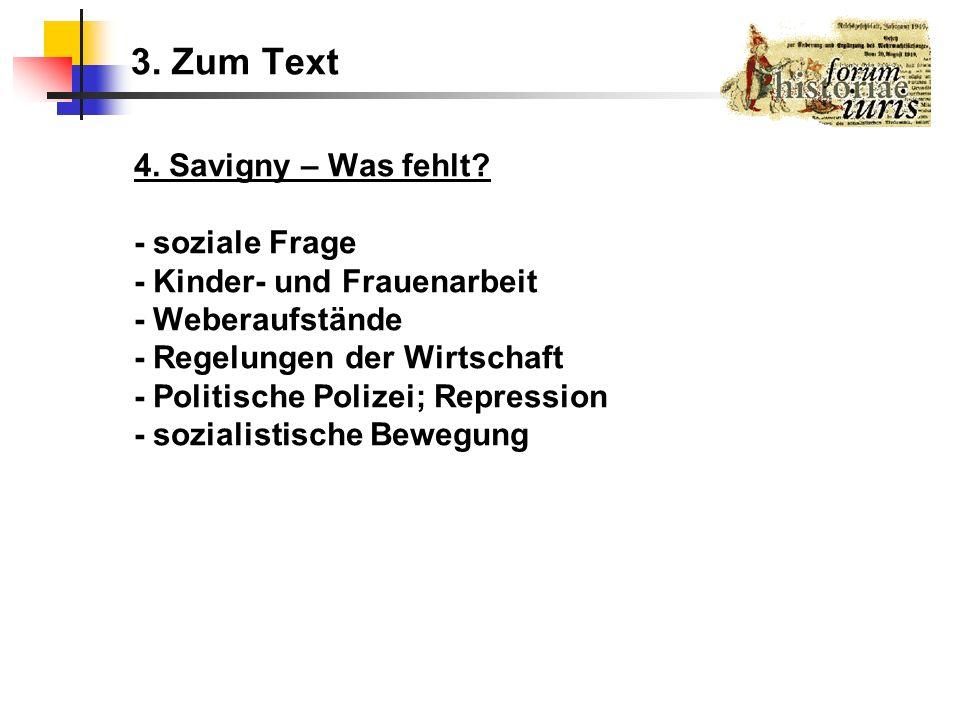 3. Zum Text 4. Savigny – Was fehlt - soziale Frage