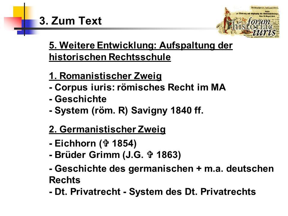 3. Zum Text5. Weitere Entwicklung: Aufspaltung der historischen Rechtsschule.