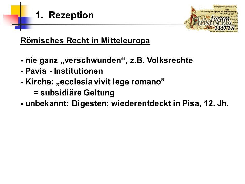 1. Rezeption Römisches Recht in Mitteleuropa