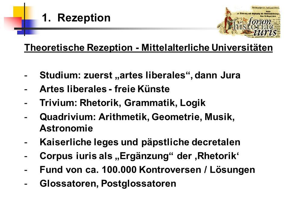 1. Rezeption Theoretische Rezeption - Mittelalterliche Universitäten