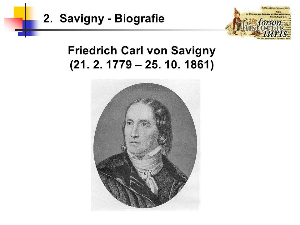 Friedrich Carl von Savigny (21. 2. 1779 – 25. 10. 1861)