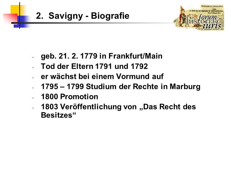 2. Savigny - Biografie geb. 21. 2. 1779 in Frankfurt/Main
