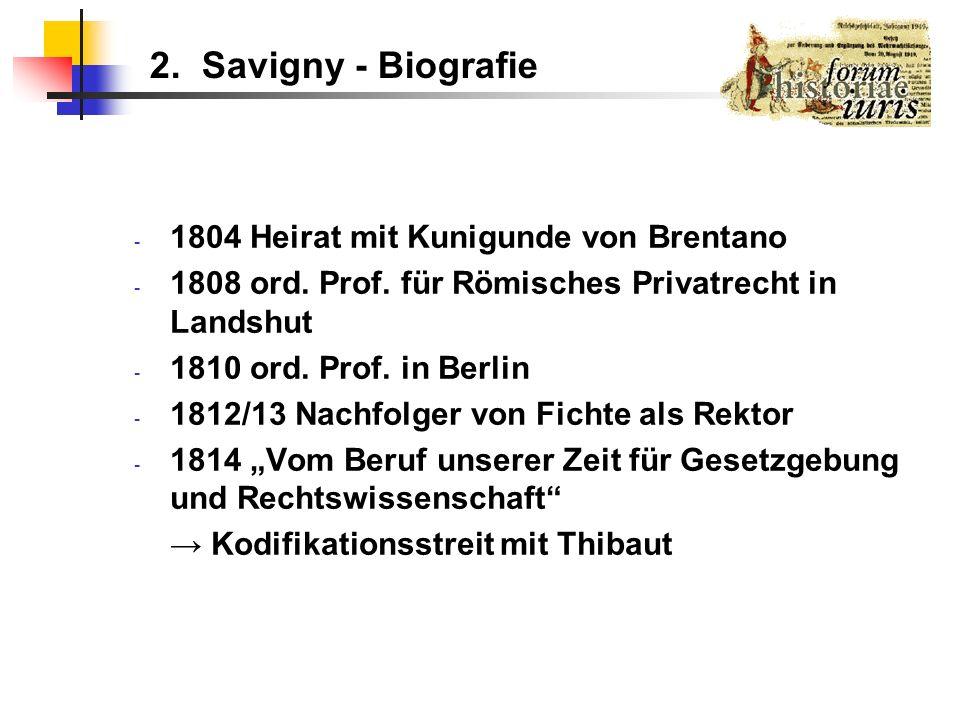 2. Savigny - Biografie 1804 Heirat mit Kunigunde von Brentano