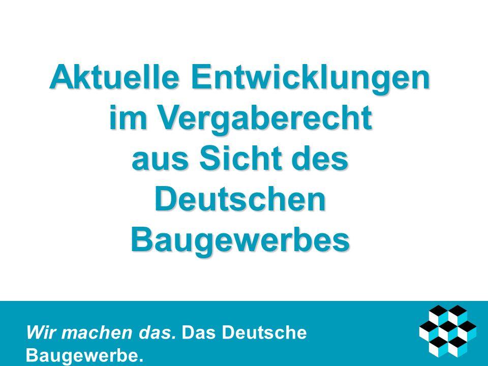 Aktuelle Entwicklungen im Vergaberecht aus Sicht des Deutschen Baugewerbes