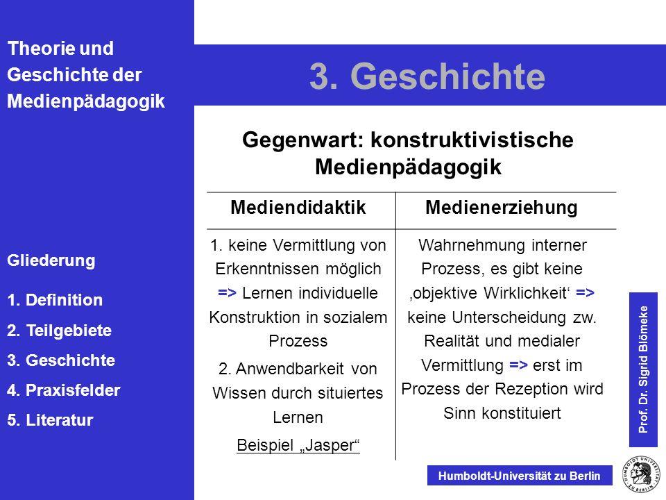 Gegenwart: konstruktivistische Medienpädagogik