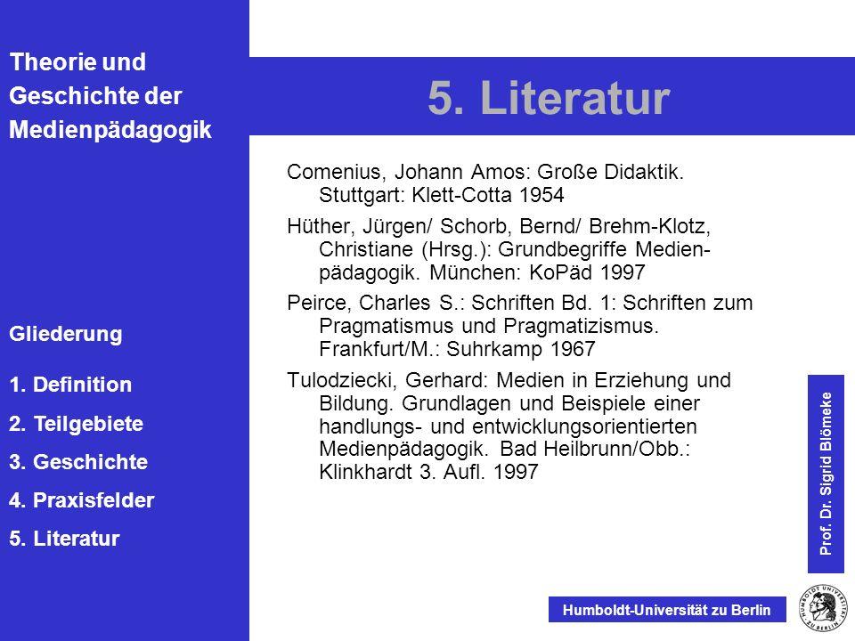 5. Literatur Comenius, Johann Amos: Große Didaktik. Stuttgart: Klett-Cotta 1954.